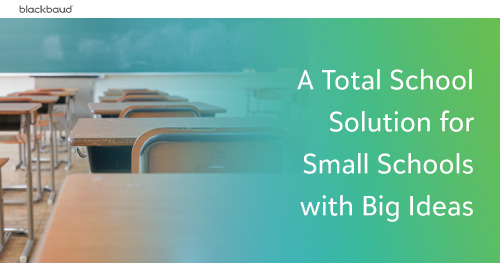 A Total School Solution for Small Schools with Big Ideas