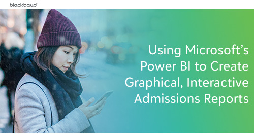 Using Power BI to Create Graphical, Interactive Admissions Reports