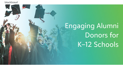 Engaging Alumni Donors for K–12 Schools