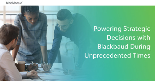 Powering Strategic Decisions with Blackbaud During Unprecedented Times