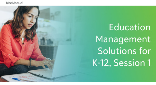 Education Management Solutions for K-12, Session 1: Academics, Core, Content Management Product Update Briefing
