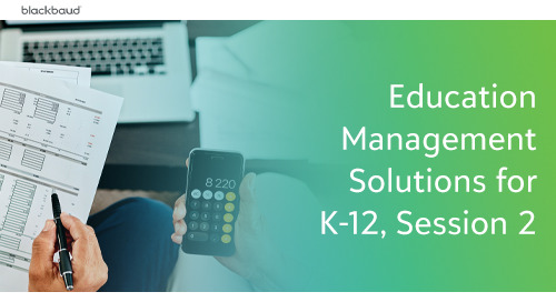Education Management Solutions for K-12, Session 2: Enrollment, Financial Aid, Tuition, Billing Management Product Update Briefing