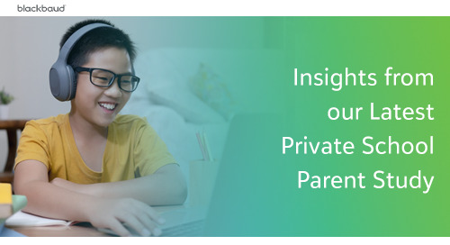 Raising the Bar: Insights from our Latest Private School Parent Study