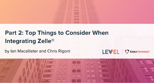 Part 2: Levvel Shares Top Things to Consider When Integrating Zelle®