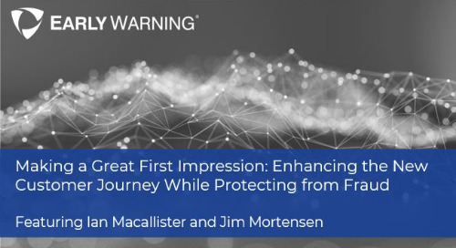 Making a Great First Impression: Enhancing the New Customer Journey while Protecting from Fraud