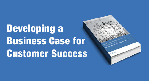 Guide to Developing a Business Case for Customer Success