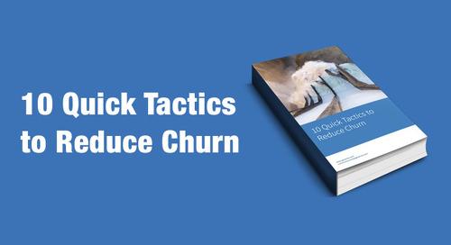 10 Quick Tactics To Reduce Churn