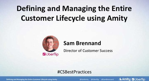 Defining and Managing the Entire Customer Lifecycle using Amity Webinar Slides