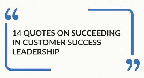 14 Quotes on Succeeding in Customer Success Leadership