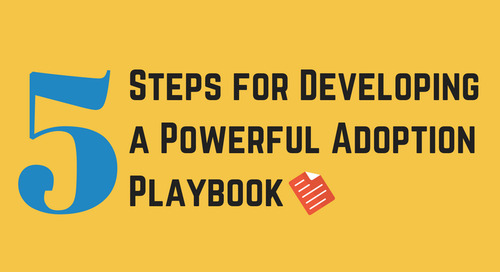 Unconventional Wisdom: 5 Steps for Developing a Powerful Adoption Playbook