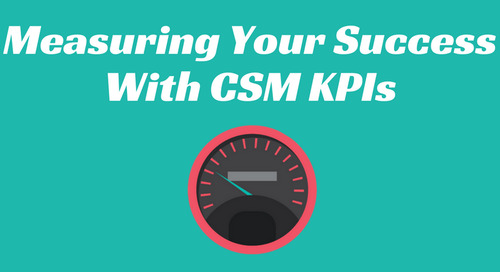 Measuring Your Success With CSM KPIs