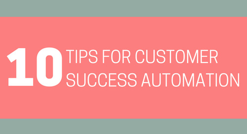[INFOGRAPHIC] 10 Tips For Customer Success Automation
