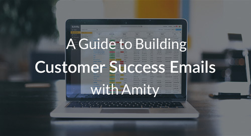 A Guide to Building Customer Success Emails with Amity