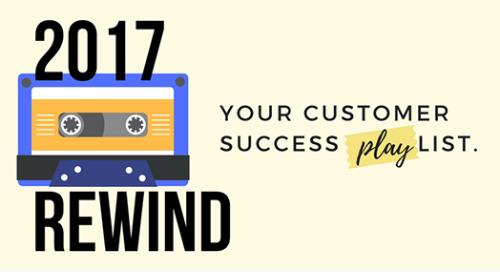 2017 Rewind: Your Customer Success Playlist