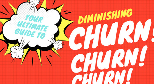 Your Ultimate Guide to Diminishing Churn