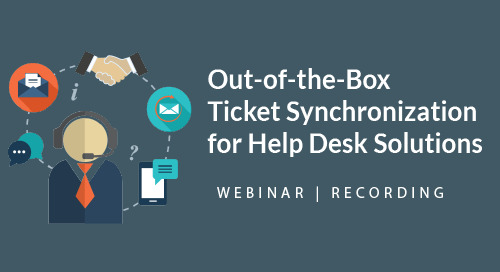 Out of the Box Ticket Synchronization for Help Desk Solutions