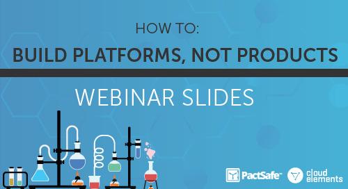 Build Platforms, Not Products   Webinar Slides