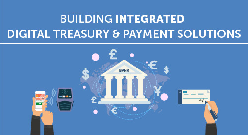 Building Integrated Digital Treasury and Payment Solutions
