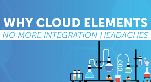 Why Cloud Elements: No More Integration Headaches