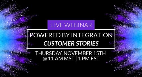 Powered by Integration Customer Stories [WEBINAR]