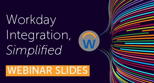 Workday Integration, Simplified | Webinar Slides