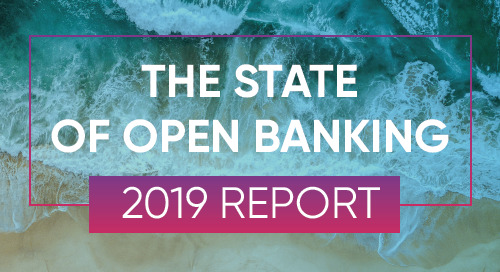 The State of Open Banking 2019 [Report]