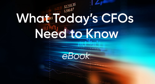 What Today's CFOS Need To Know: Everything, At Any Moment