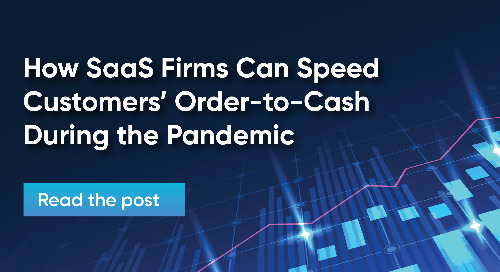 How SaaS Firms Can Speed Customers' Order-to-Cash During the Pandemic
