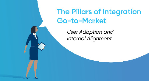 Integration Go-to-Market Pillars: User Adoption & Internal Alignment