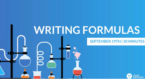 Cloud Elements 2.0: How To Write Formulas | Webinar Recording