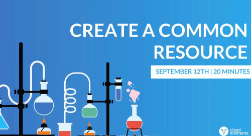 Cloud Elements 2.0: How to Create A Common Resource | Webinar Recording