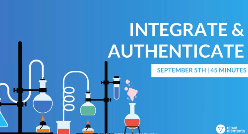 Cloud Elements 2.0: How To Integrate & Authenticate | Webinar Recording