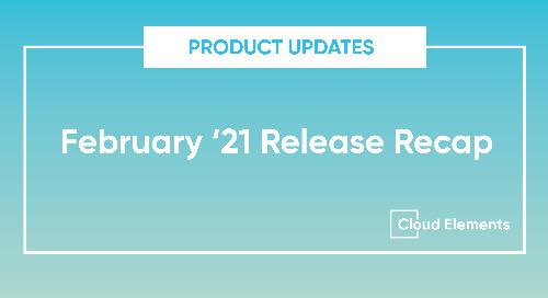 February '21 Release Recap