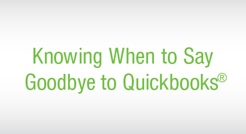 TIP SHEET: Knowing When to Say Goodbye To Quickbooks