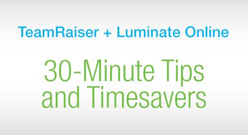 WEBINAR SERIES: 30 Minute Tips & Time Savers in Luminate Online & TeamRaiser