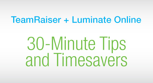 WEBINAR SERIES: 30 Minute Tips & Time Savers in Luminate Online & TeamRaiser