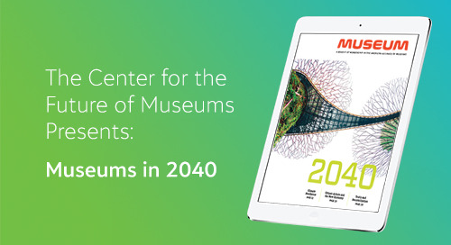 7/18: The Center for the Future of Museums Presents: Museums in 2040 (Webinar)
