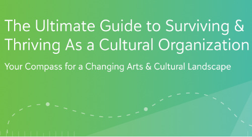 NEW E-BOOK: The Ultimate Guide to Surviving & Thriving As a Cultural Organization