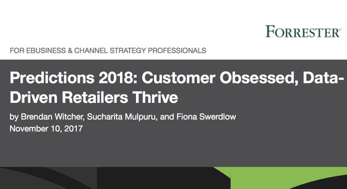 Predictions 2018: Customer Obsessed, Data-Driven Retailers Thrive