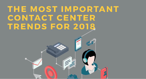 The Most Important Contact Center Trends for 2018