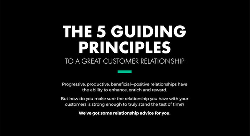 The 5 Guiding Principles to a Great Customer Relationship