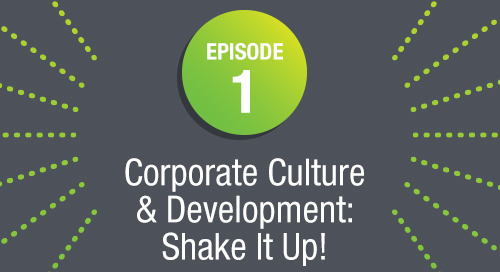 Episode 1: Corporate Culture & Development: Shake It Up!