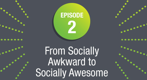 Episode 2: From Socially Awkward to Socially Awesome