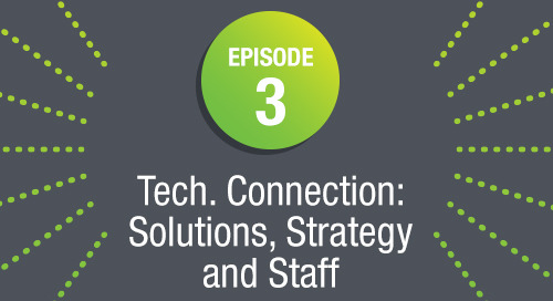 Episode 3: Tech. Connection: Solutions, Strategy, and Staff