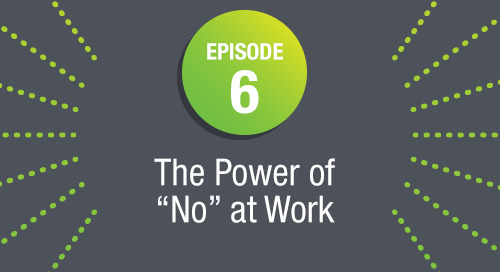 Episode 6: The Power of 'No' at Work