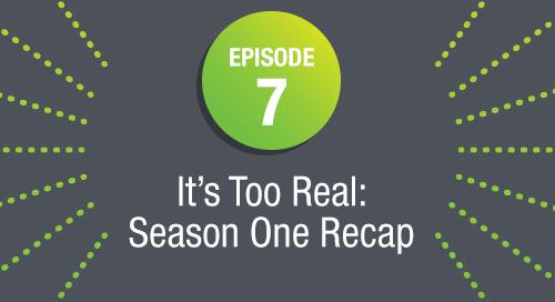 Episode 7: It's Too Real: Season One Recap