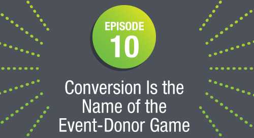 Episode 10: Conversion Is the Name of the Event-Donor Game