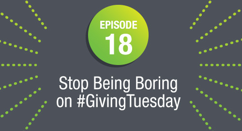 Episode 18: Stop Being Boring on #GivingTuesday