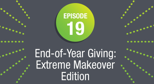 Episode 19: End-of-Year Giving: Extreme Makeover Edition