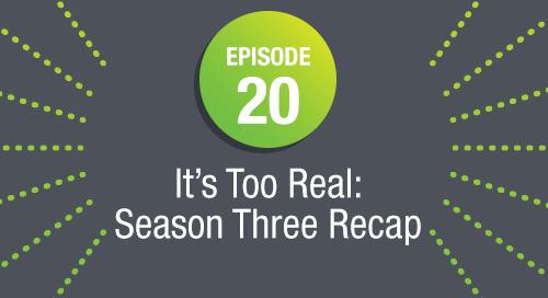 Episode 20: It's Too Real: Season Three Recap